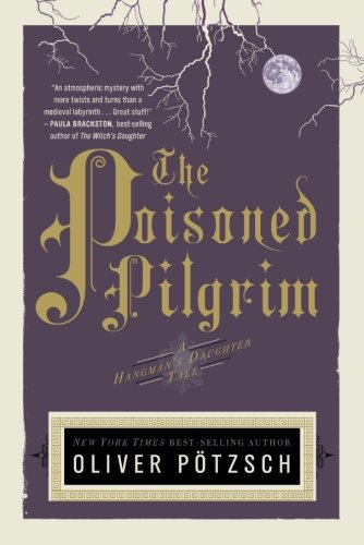 The Poisoned Pilgrim (US Edition) (A Hangman's Daughter - Peoples Oliver West