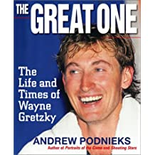 The Great One: The Life And Times of Wayne Gretzky
