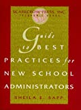 Guide to Best Practices for New School Administrators, Shiela E. Sapp, 0810837439