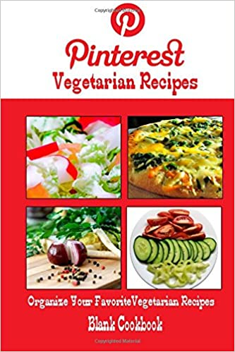 Pinterest vegetarian recipes blank cookbook blank recipe book pinterest vegetarian recipes blank cookbook blank recipe book recipe keeper for your pinterest vegetarian recipes debbie miller 9781500650865 books forumfinder Gallery