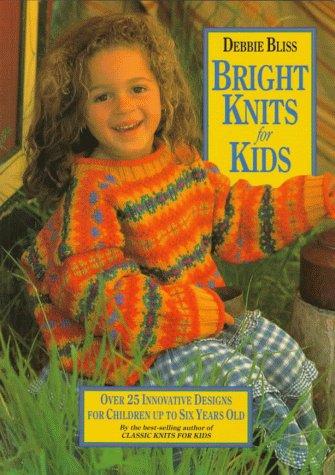 Bright Knits For Kids Debbie Bliss 9781570761133 Amazon Com Books
