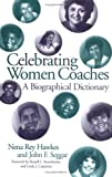 Celebrating Women Coaches, Nena Rey Hawkes and John F. Seggar, 0313309124