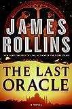 """The Last Oracle A Sigma Force Novel"" av James Rollins"