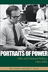 Portraits of Power: Ohio and National Politics, 1964-2004 (Series on Ohio Politics)