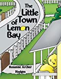 The Little Town of Lemon Bay, Rosanne Hodges, 1434344568