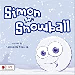 Simon the Snowball | Kameron Struer