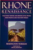 Rhone Renaissance: The Finest Rhone and Rhone Style Wines from France and the New World
