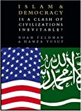 Islam and Democracy, Is a Clash of Civilizations Inevitable