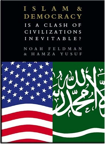 Islam and Democracy, Is a Clash of Civilizations Inevitable by Alhambra Productions, Inc.