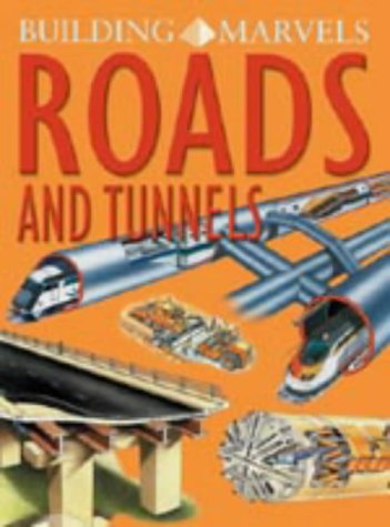 Roads and Tunnels (Building Marvels)