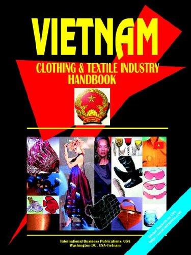 Vietnam Clothing & Textile Industry Handbook by Usa Ibp