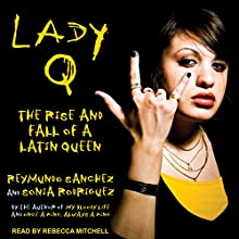 Lady Q: The Rise and Fall of a Latin Queen Audiobook by Sonia Rodriguez, Reymundo Sanchez Narrated by Rebecca Mitchell