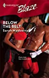Below the Belt, Sarah Mayberry, 0373794088