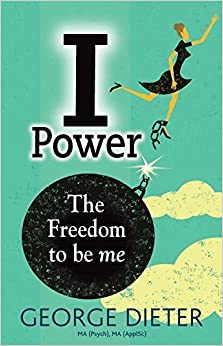 Book I-Power: The Freedom to be me by George Dieter (2015-10-15)