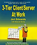 Three-Tier Client - Server at Work, Jen Edwards and Jeri Edwards, 0471184438