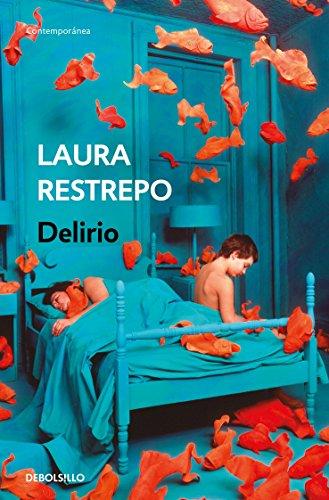 Delirio / Delirium  [Restrepo, Laura] (Tapa Blanda)