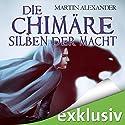 Die Chimäre: Silben der Macht Hörbuch von Martin Alexander Gesprochen von: Friederike Ott
