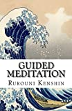 Guided Meditation: Introducing Kanso, Shibui and Yugen into your life and your mind. by Rurouni Kenshin -sama (2015-04-27)