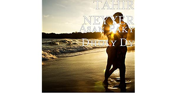 Asan Paky Dholy Dy By Tahir Neyyer On Amazon Music Amazon Com