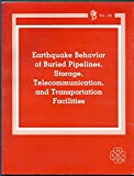 img - for Earthquake Behavior of Buried Pipelines Storage Telecommunication and Transportation Facilities (Pvp, Vol 162) book / textbook / text book