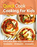 quick cooking 2013 - Quick Cook Cooking for Kids by Emma Jane Frost (2013-08-06)