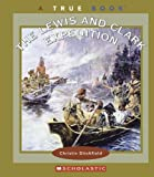 The Lewis and Clark Expedition, Christin Ditchfield, 0516228358