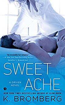 Sweet Ache: A Driven Novel (The Driven Series) by [Bromberg, K.]