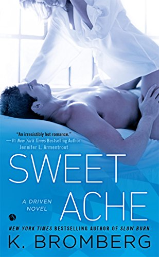 Sweet Ache: A Driven Novel (The Driven Series) ()