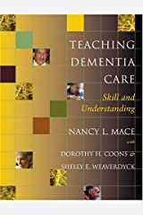 Teaching Dementia Care: Skill and Understanding Paperback