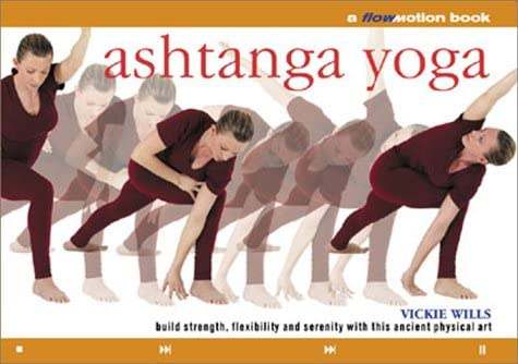 Ashtanga Yoga: A Flowmotion™ Book: Build Strength ...