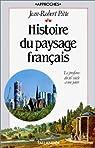 Histoire du paysage français par Pitte