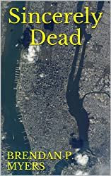 Sincerely Dead - A New York Zombie Novel