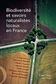 Biodiversité et savoirs naturalistes locaux en France par Laurence Bérard