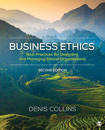 Business Ethics: Best Practices for Designing and Managing Ethical Organizations