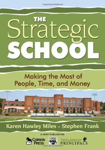 By Karen Hawley Miles - The Strategic School: Making the Most of People, Time, and Money
