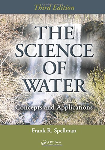 The Science of Water: Concepts and Applications, Third Edition