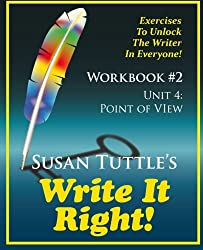 Write It Right Workbook #2: Point of View (POV): Exercises to Unlock the Writer in Everyone (Volume 2)