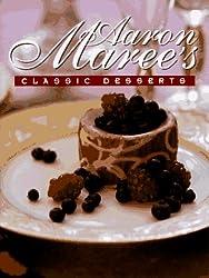 Aaron Maree's Classic Desserts (Aaron Maree's favourite desserts)