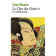 CLAN DES OTORI T04 : LE VOL DU HÉRON