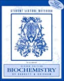 Student Lecture Notebook to Accompany Biochemistry 9780030310430