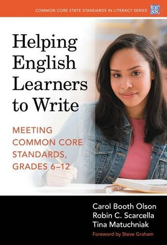 Helping English Learners to Write_Meeting Common Core Standards, Grades 6-12 (Common Core State Standards in Literacy Series)