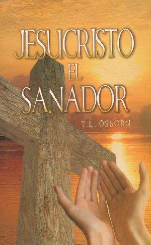 Jesucristo el Sanador (Jesus Christ the Healer) (Spanish Edition) [T. L. Osborn] (De Bolsillo)
