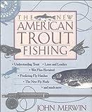 The New North American Trout Fishing, John Merwin, 0785811923