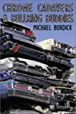 Chrome Cadavers and Bullring Buddies, Michael Burdrick, 0741412578