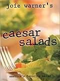Joie Warner's Caesar Salads: America's Favorite Salad