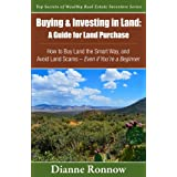 Buying and Investing in Land: A Guide for Land Purchase: How to Buy Land the Smart Way and Learn How to Avoid...