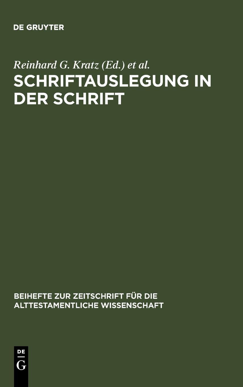 Schriftauslegung in der Schrift (Beihefte Zur Zeitschrift Fur die Alttestamentliche Wissenschaft) (German Edition) PDF