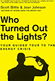 Who Turned Out the Lights?: Your Guided Tour to the Energy Crisis (Guided Tour of the Economy)