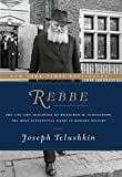 Image of Rebbe: The Life and Teachings of Menachem M. Schneerson, the Most Influential Rabbi in Modern History