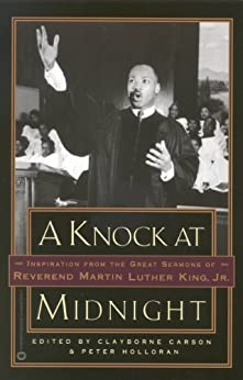 A Knock at Midnight: Inspiration from the Great Sermons of Reverend Martin Luther King, Jr. by [Carson, Clayborne, Holloran, Peter]